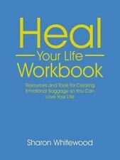 Heal Your Life Workbook: Resources and Tools for Clearing Emotional Baggage...