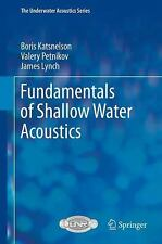 Fundamentals of Shallow Water Acoustics by Valery Petnikov, James Lynch and...