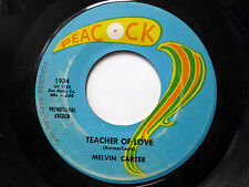 MELVIN CARTER 45 Teacher of Love / Something Reminds Me PEACOCK soul PROMO Dm351