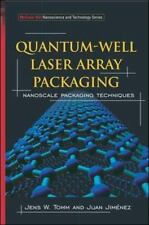 Quantum-Well Laser Array Packaging : Nanoscale Pckaging Techniques by Juan...