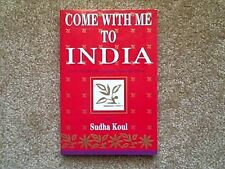 Come with Me to India on a Wondrous Voyage Through Time by Sudha Koul