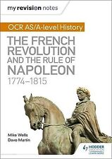 My Revision Notes: OCR AS/A-level History: The French Revolution and... NEW BOOK