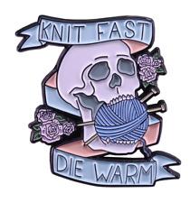 Knit Fast Die Warm Enamel Tattoo Style Pin Knitters Brooch