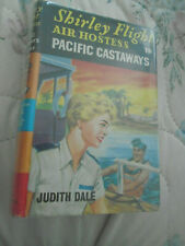 Shirley Flight Air Hostess -Pacific Castaways -Judith Dale  1960 with dustjacket