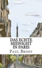 Echte Midnight in Paris : Eine Geschichte der Expatriierten Schriftsteller in...