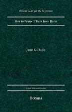 How to Protect Elders from Harm (Oceana's Legal Almanac Series  Law for the Layp
