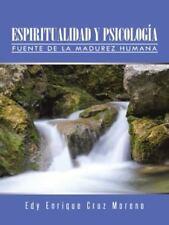 Espiritualidad y Psicologia: Fuente de La Madurez Humana (Paperback or Softback)