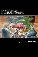 La Vuelta Al Mundo en 80 Dias (Spanish) Edition by Julio Verne (2017, Paperback)