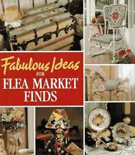 Fabulous Ideas for Flea Market Finds (Memories in the Making Series) by Leisure