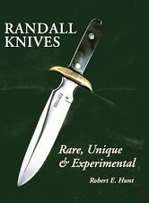 Randall Knives : Rare, Unique, and Experimental by Robert E. Hunt (2006,...