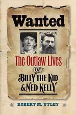 Wanted: The Outlaw Lives of Billy the Kid and Ned Kelly (The Lamar Series in