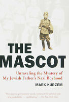 The Mascot (Inglese) - Mark Kurzem - Libro nuovo in Offerta!