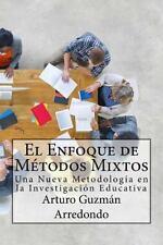 El Enfoque de Métodos Mixtos : Una Nueva Metodología en la Investigación...