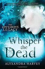 Whisper the Dead (The Lovegrove Legacy)