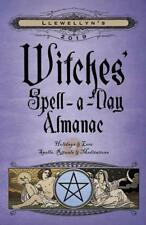 2019 Llewellyn's Witches' Spell-A-Day Almanac: Holidays & Lore; Spells, Rituals!
