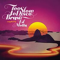 TOO SLOW TO DISCO BRASIL COMPILED BY ED MOTTA [CD]