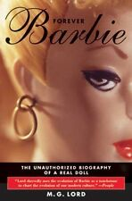 Forever barbie: the unauthorized biography of a real doll par m. g. lord neuf livre