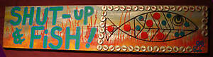 SHUT UP AND FISH! Long Board Door Sign Folk Art DR. BOB