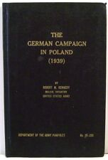 The German Campaign in Poland (1939) by Maj. Robert M Kennedy   U S Army   1956