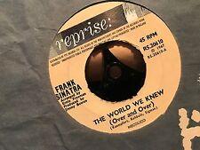 "7"" RARE VINYL - FRANK SINATRA - THE WORLD WE KNEW - REPRISE RS20610 ORG SL 1967"