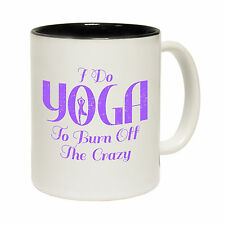 I Do Yoga To Burn Off The Crazy Tea Novelty Pilates Yogi MUG cup birthday funny