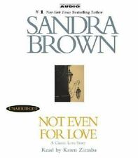 NOT EVEN FOR LOVE by Sandra Brown ~ 5 CD's ~ Read by Karen Ziemba