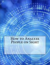 How to Analyze People on Sight by Elsie Benedict (2015, Paperback)
