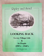 Ripley and Send ~ Looking Back. 1890's - 1940's Surrey Village Life & People
