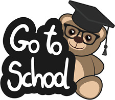 """Funny Go To School Teddy-Bear Education Car Bumper Sticker Decal 5"""" x 5"""""""