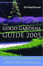 The Good Gardens Guide 2005 2005, King, P., Lambert, Katherine, Very Good Book