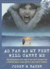 As Far As My Feet will Carry Me By Josef Martin Bauer