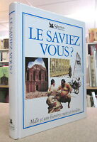 LE SAVIEZ-VOUS? MILLE ET UNE HISTOIRES VRAIES ET INSOLITES.