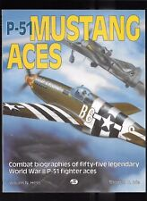 P-51 MUSTANG ACES  Combat biographies of fifty-five WWII P-51 fighter aces.