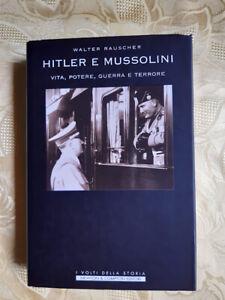 Hitler e Mussolini. Vita, potere, guerra e terrore - Newton - 2004 - 1^ ediz.