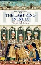 Last King in India: Wajid Ali Shah, Llewellyn-Jones, Rosie Book