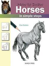 How to Draw Horses: In Simple Steps-Eva Dutton  BRAND NEW PAPERBACK