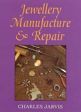 Jewellery Manufacture and Repair by Charles A. Jarvis (Hardback, 1997)