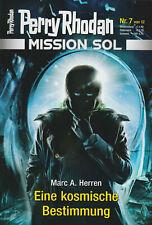PERRY RHODAN - MISSION SOL NR 7 - Eine kosmische Bestimmung - Marc A. Herren NEU