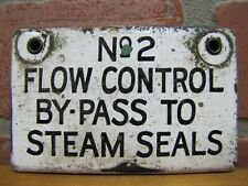 Old No2 FLOW CONTROL BY-PASS TO STEAM SEALS Porcelain Industrial Sign Steampunk