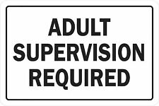 "ADULT SUPERVISION REQUIRED 12"" x 8"" Aluminum Metal Novelty Sign"