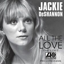 All the Love: The Lost Atlantic Recordings by Jackie DeShannon (CD, May-2015, Re