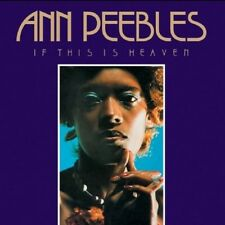 ANN PEEBLES - IF THIS IS HEAVEN  CD NEW+