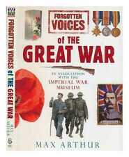 Forgotten voices of the Great War / Max Arthur in association with the...