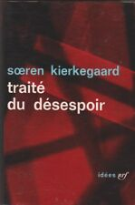 Kierkegaard -  traité du désespoir .