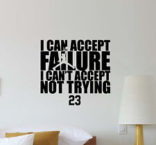 I Can Accept Failure Jordan Quote Wall Decal Vinyl Sticker Basketball Decor 524