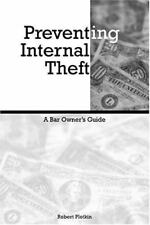 Preventing Internal Theft : A Bar Owners Guide, Robert A. Plotkin, Good Conditio
