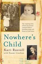 Nowhere's Child: How I Survived Hitler's Breeding Camp and Found an-ExLibrary