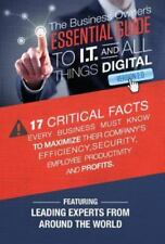 The Business Owner's Essential Guide to I. T and All Things Digital Vol. 2 by...