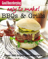 Good Housekeeping Easy to Make! BBQ & Grills: Over 100 Triple-Tested Recipes by
