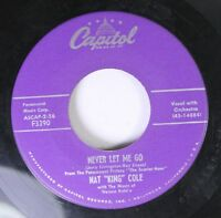 Soul 45 Nat King Cole - Never Let Me Go / Too Young To Go Steady On Capitol